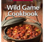 Lone Pine WILD GAME COOKBOOK